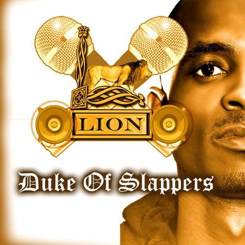 Duke Of Slappers by Lion
