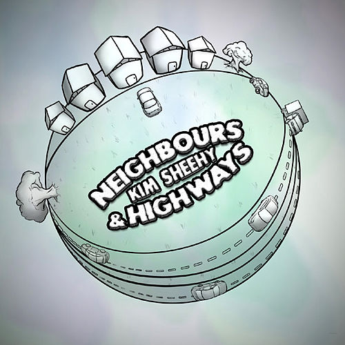 Neighbours & Highways de Kim Sheehy