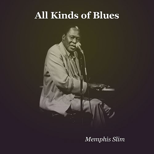 All Kinds of Blues von Memphis Slim