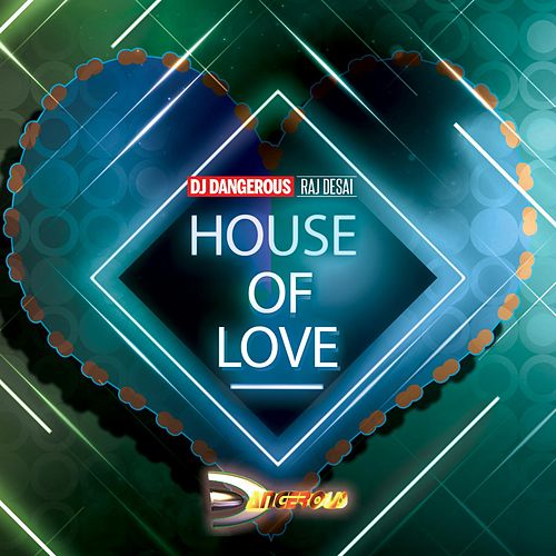 House of Love de DJ Dangerous Raj Desai