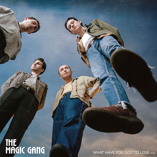 What Have You Got To Lose von The Magic Gang