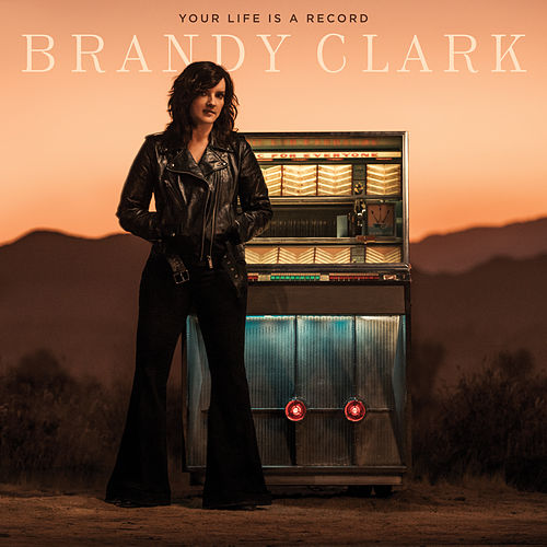 Your Life Is a Record by Brandy Clark