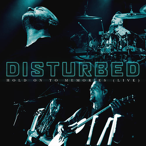 Hold on to Memories (Live) by Disturbed