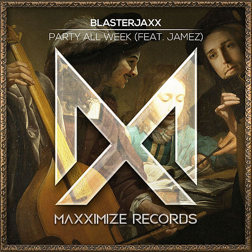Party All Week (feat. JAMEZ) von BlasterJaxx