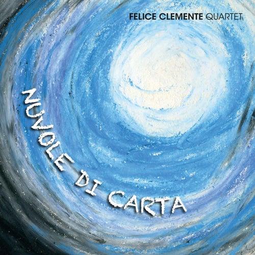 Nuvole di carta by Felice Clemente Quartet