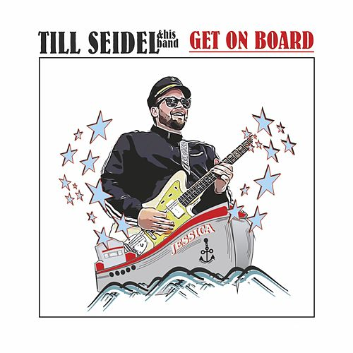 Get on Board by Till Seidel Band