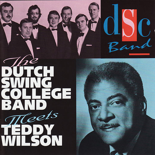 The Dutch Swing College Band Meets Teddy Wilson de Teddy Wilson