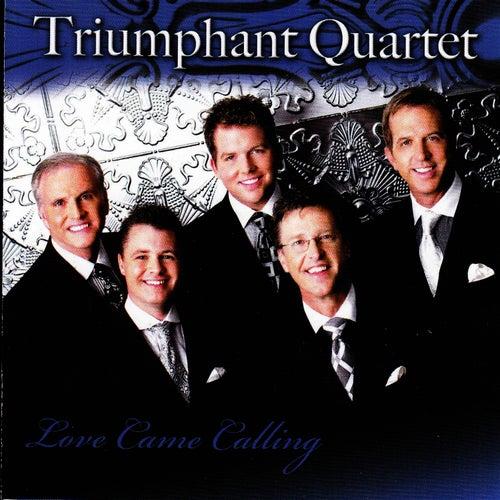 Love Came Calling by Triumphant Quartet