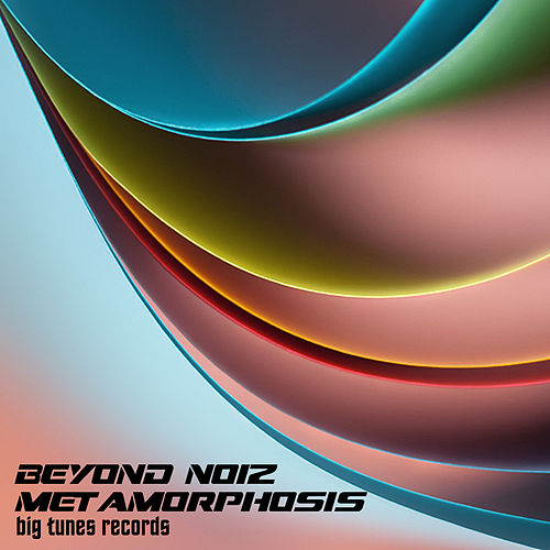 Metamorphosis by Beyond Noiz