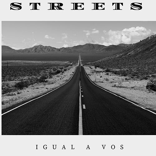 Igual a vos by Streets