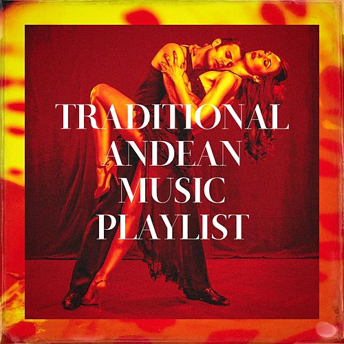 Traditional Andean Music Playlist de Café Latino Jazz, Andean Christmas, The Latin Kings