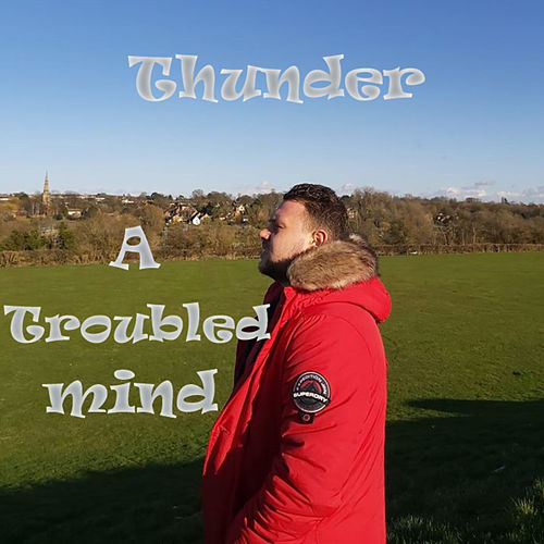 A Troubled Mind by Thunder