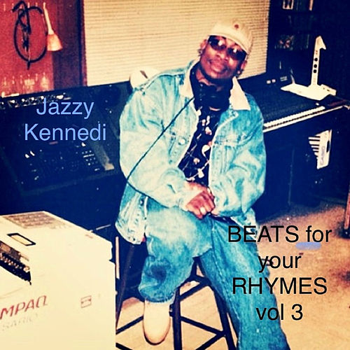 Beats for Your Rhymes, Vol. 3 by Jazzy Kennedi