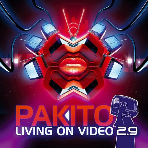 Living on Video 2.9 by Pakito