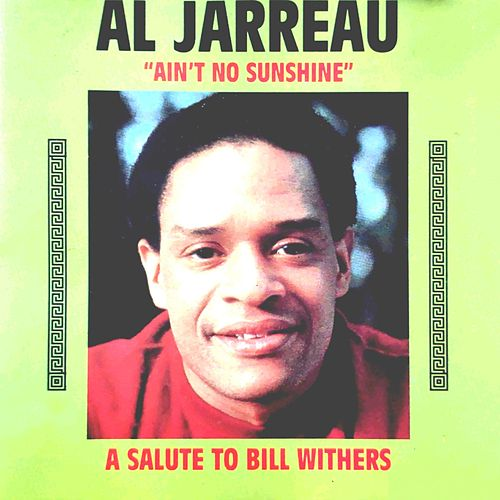 A Salute to Bill Withers ('Ain't No Sunshine') von Al Jarreau
