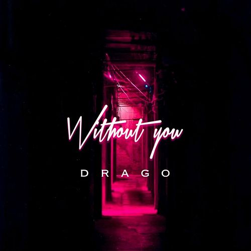 Without You (feat. Mayila) von Drago