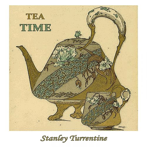Tea Time by Stanley Turrentine