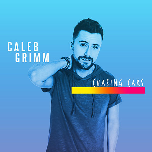 Chasing Cars by Caleb Grimm