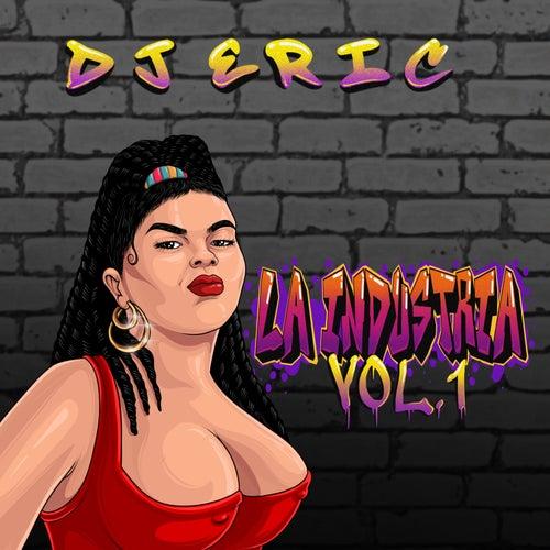 La Industria, Vol. 1 von DJ Eric