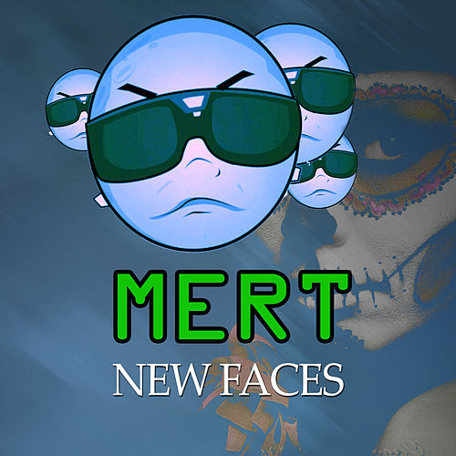 New Faces von Mert