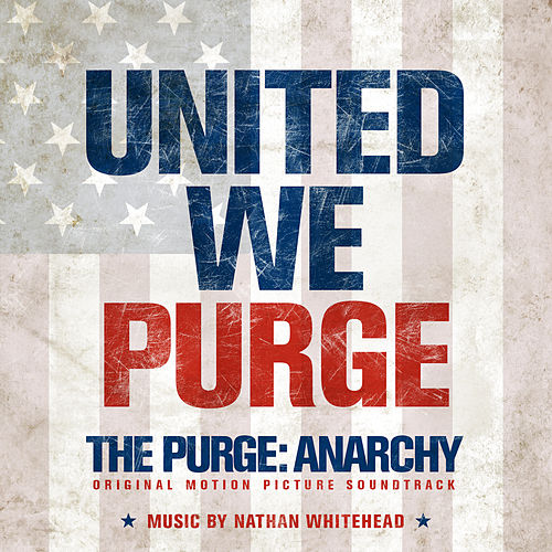 The Purge: Anarchy (Original Motion Picture Soundtrack) by Nathan Whitehead