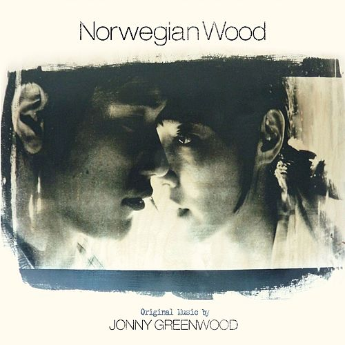 Norwegian Wood OST von Jonny Greenwood