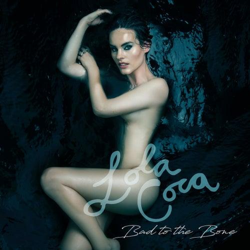Bad to the Bone de Lola Coca