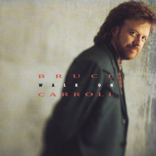 Walk On von Bruce Carroll