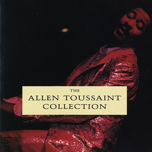 The Allen Toussaint Collection by Allen Toussaint