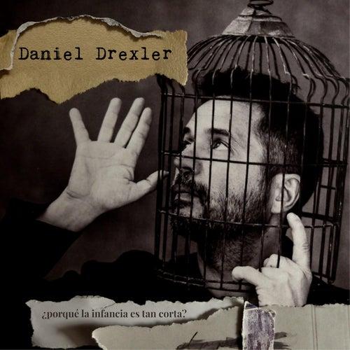 ¿Porqué la Infancia Es Tan Corta? by Daniel Drexler