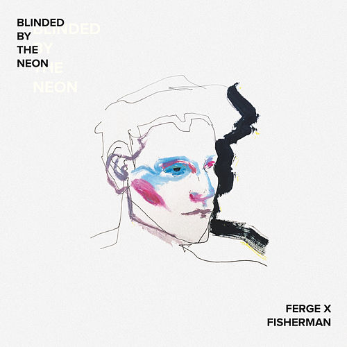 Blinded by the Neon by Ferge X Fisherman