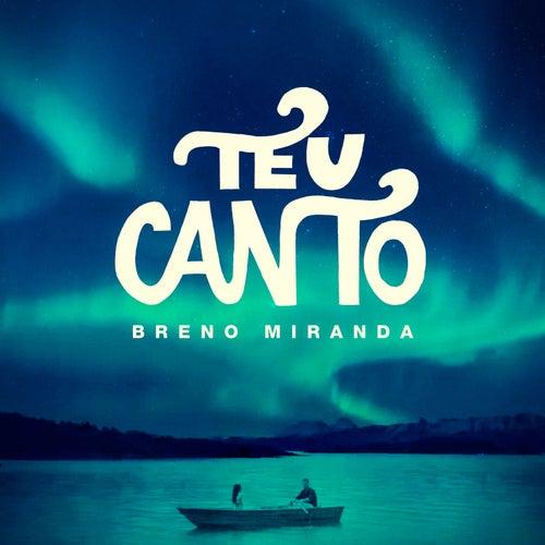 Teu Canto by Breno Miranda