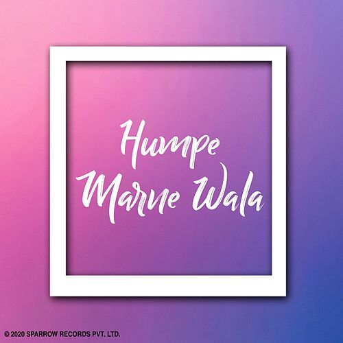 Humpe Marne Wala by Vinod Rathod