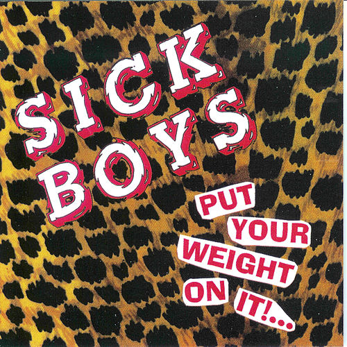 Put Your Weight On It de Sick Boys