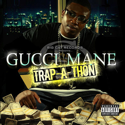 Trap-A-Thon by Gucci Mane