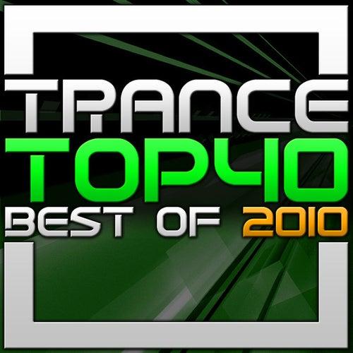 Trance Top 40 - Best Of 2010 von Various Artists