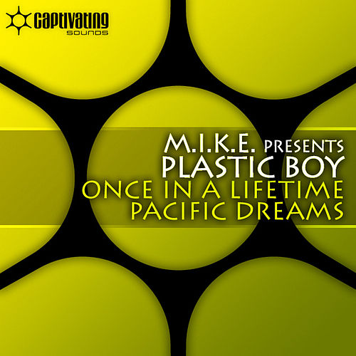 Once In A Lifetime / Pacific Dreams de M.I.K.E