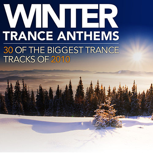 Winter Trance Anthems - 30 Of The Biggest Trance Tracks Of 2010 von Various Artists