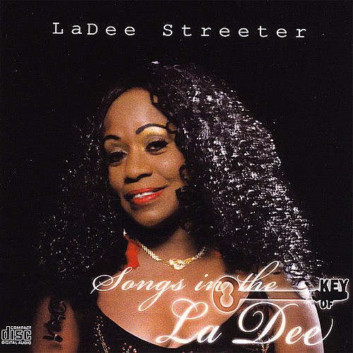 Songs in the Key of LaDee by LaDee Streeter