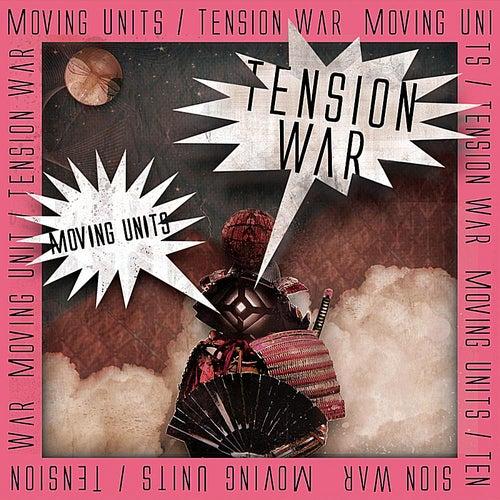 Tension War von Moving Units
