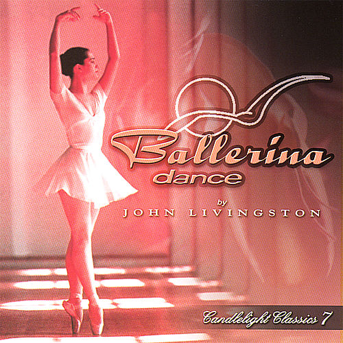 Candlelight Classics 7 - Ballerina Dance de John Livingston