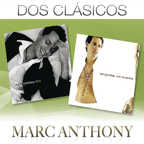 Dos Clásicos de Marc Anthony