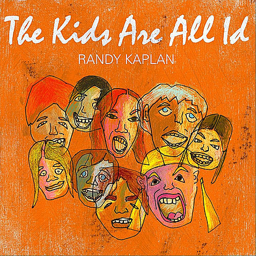 The Kids Are All Id de Randy Kaplan