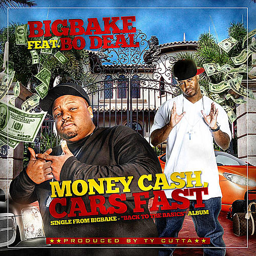 Money Cash, Cars Fast  (feat. Bo Deal) by Bigbake