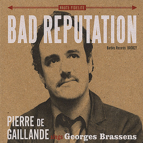 Bad Reputation de Pierre de Gaillande