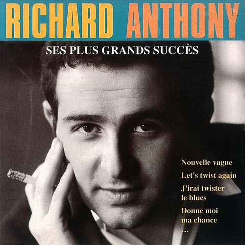 Ses Plus Grands Succès de Richard Anthony