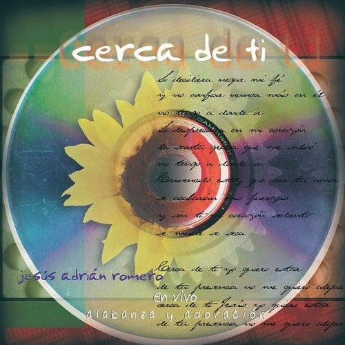 Cerca De Ti de Jesús Adrián Romero