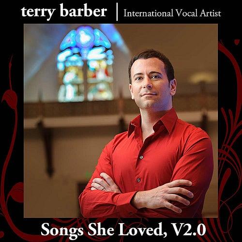 Songs She Loved V2.0 by Terry Barber