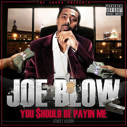 The Jacka Presents: You Should Be Payin Me von Joe Blow
