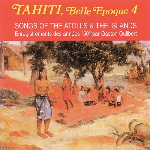 Tahiti Belle Epoque 4 Songs Of The Atolls de Various Artists